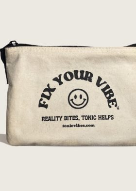 reality bites TONIC helps cotton zip pouch fix your vibe